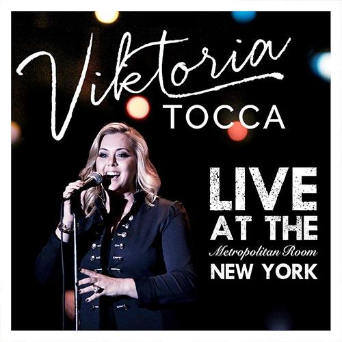 Viktoria Tocca - Live at the Metropolitan Room